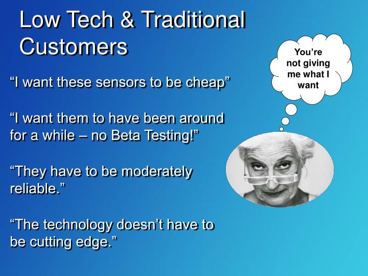 Low Tech & Traditional Customers