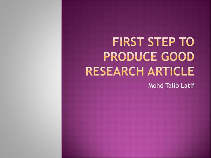 first step to produce good research article n.