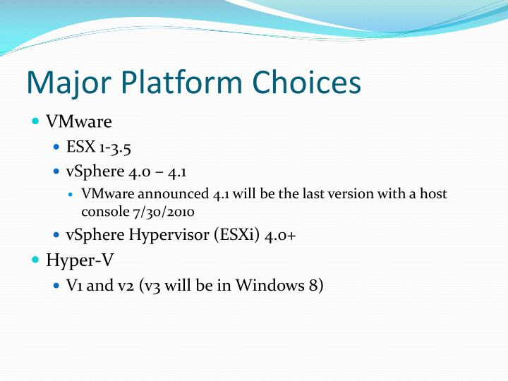 Major Platform Choices