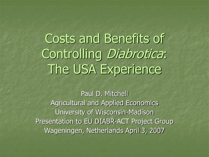 costs and benefits of controlling diabrotica the usa experience n.