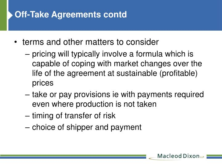 Off-Take Agreements contd