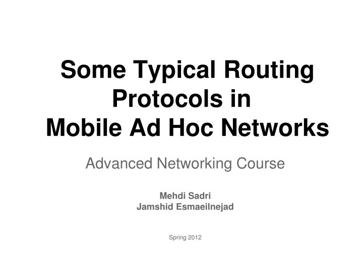 some typical routing protocols in mobile ad hoc networks n.