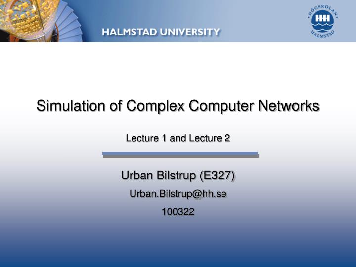 simulation of complex computer networks lecture 1 and lecture 2 n.