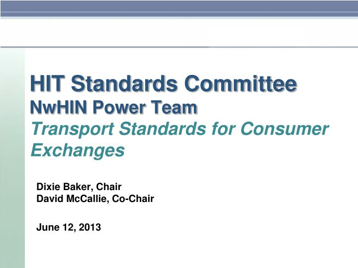 hit standards committee nwhin power team transport standards for consumer exchanges n.