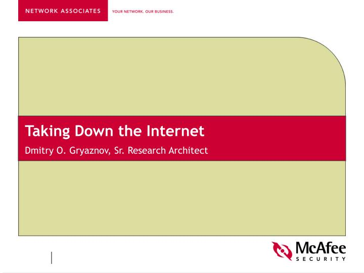 Taking down the internet