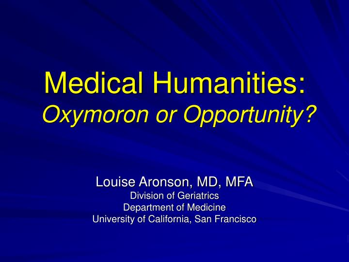 medical humanities oxymoron or opportunity n.