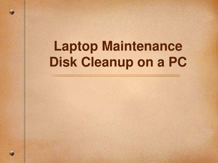 laptop maintenance disk cleanup on a pc n.