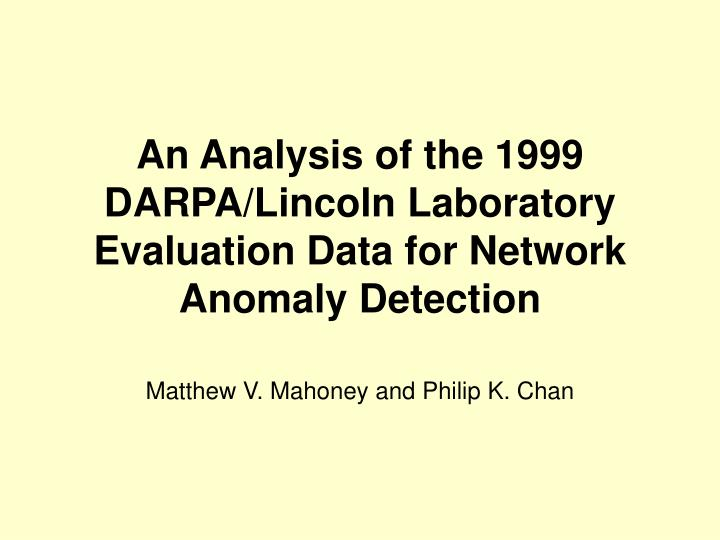 an analysis of the 1999 darpa lincoln laboratory evaluation data for network anomaly detection n.