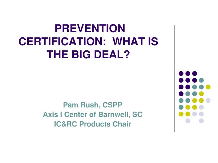 prevention certification what is the big deal n.