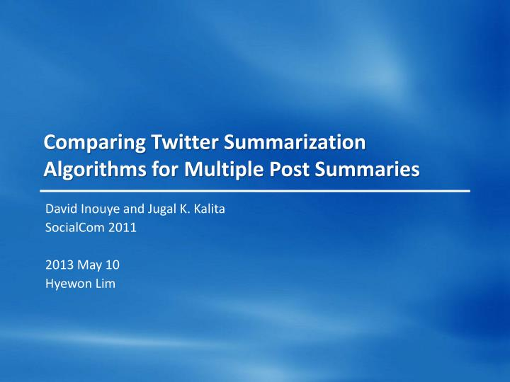 comparing twitter summarization algorithms for multiple post summaries n.