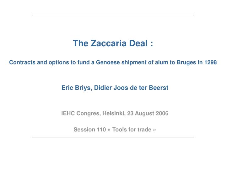 the zaccaria deal contracts and options to fund a genoese shipment of alum to bruges in 1298 n.
