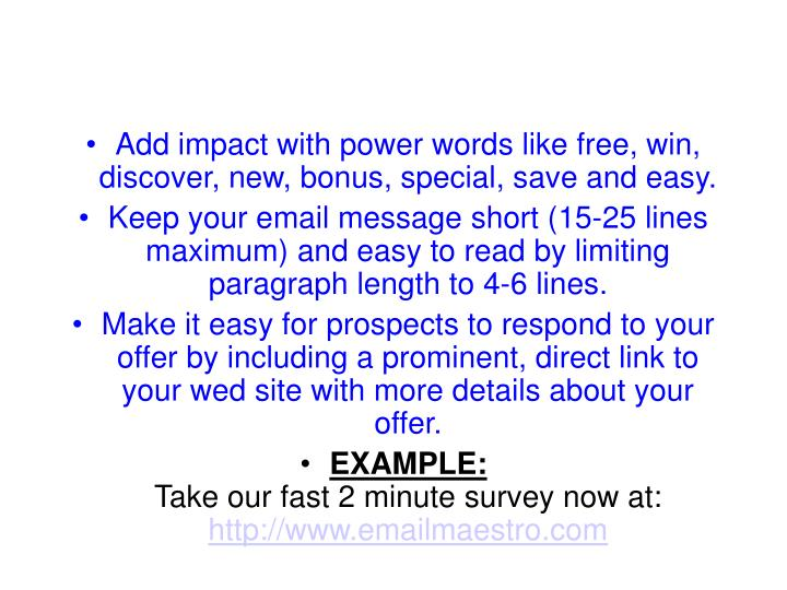Add impact with power words like free, win, discover, new, bonus, special, save and easy.