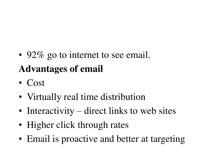 92% go to internet to see email.