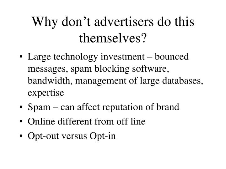 Why don't advertisers do this themselves?