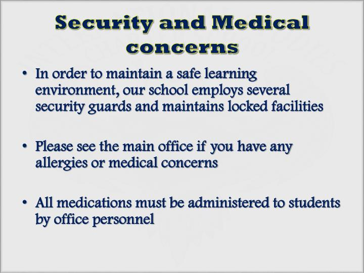 Security and Medical concerns