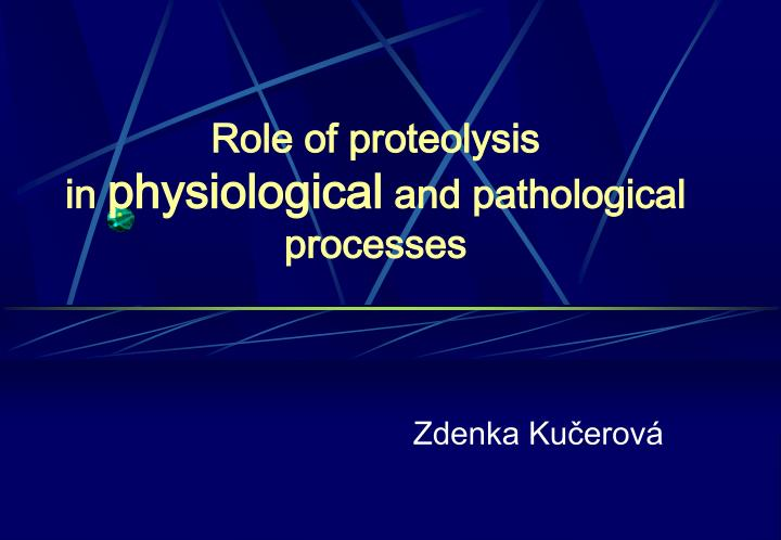 role of proteolysis in physiological and pathological processes n.