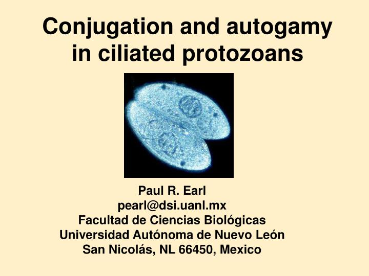 conjugation and autogamy in ciliated protozoans n.