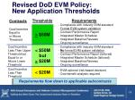 revised dod evm policy new application thresholds