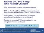 revised dod evm policy what has not changed