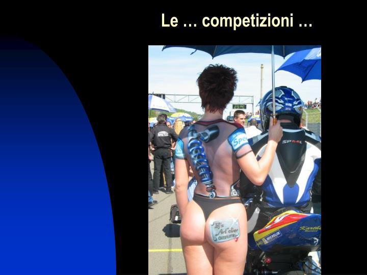 Le … competizioni …