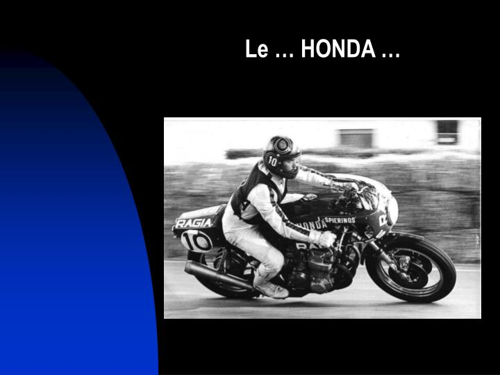 Le … HONDA …