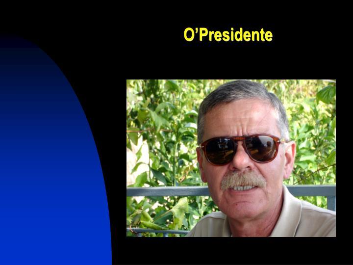 O'Presidente