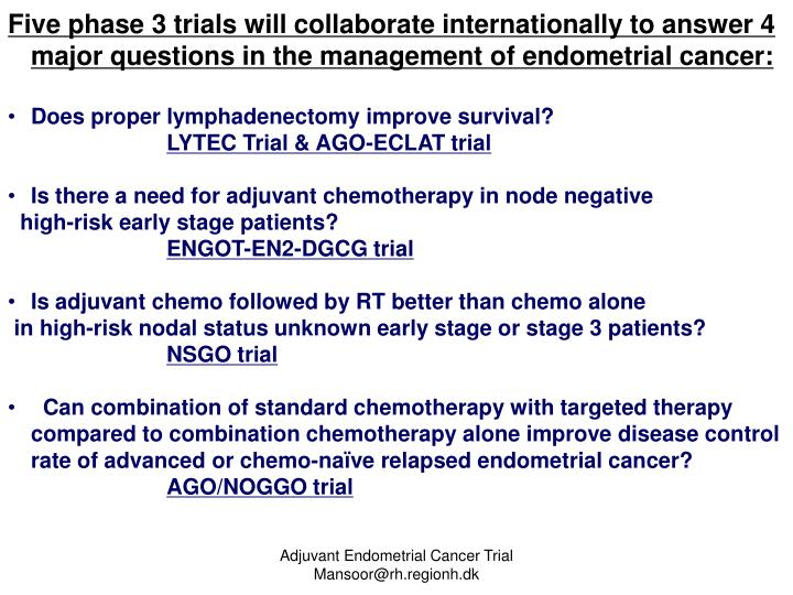 Five phase 3 trials will collaborate internationally to answer 4 major questions in the management o...