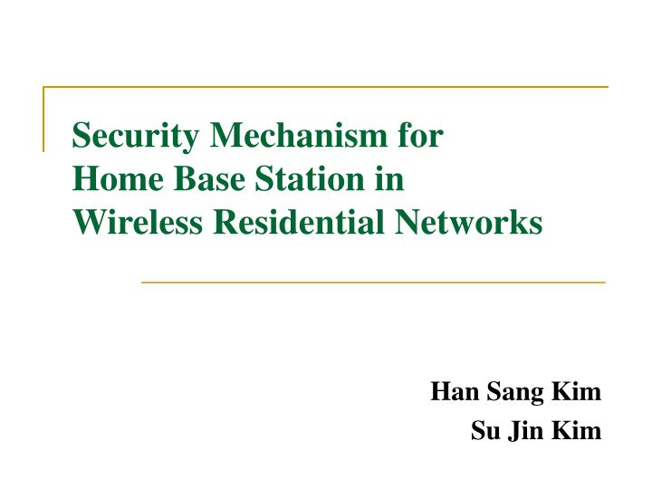 security mechanism for home base station in wireless residential networks n.