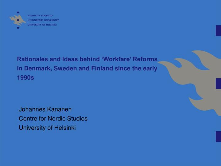 rationales and ideas behind workfare reforms in denmark sweden and finland since the early 1990s n.