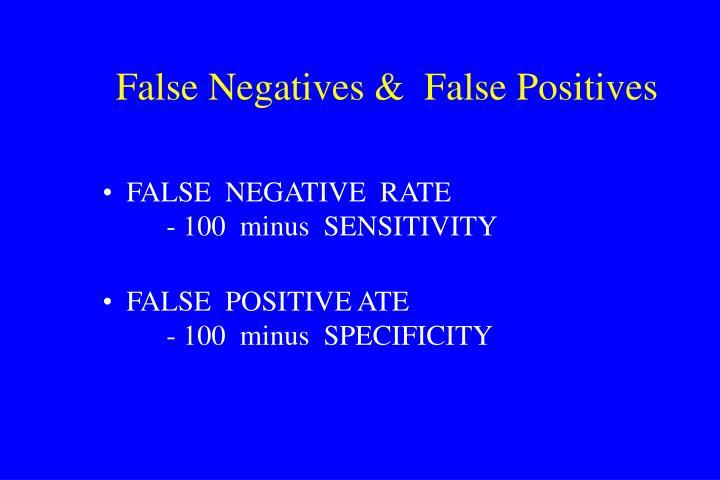 False Negatives &  False Positives