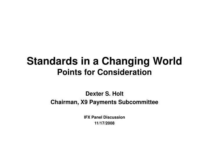 standards in a changing world points for consideration n.