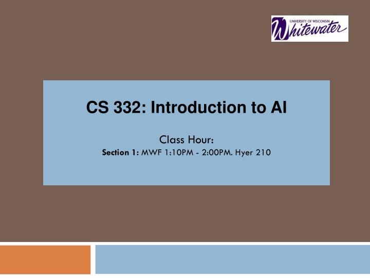 CS 332: Introduction to AI