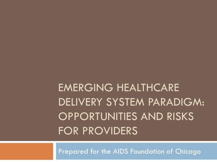 emerging healthcare delivery system paradigm opportunities and risks for providers n.