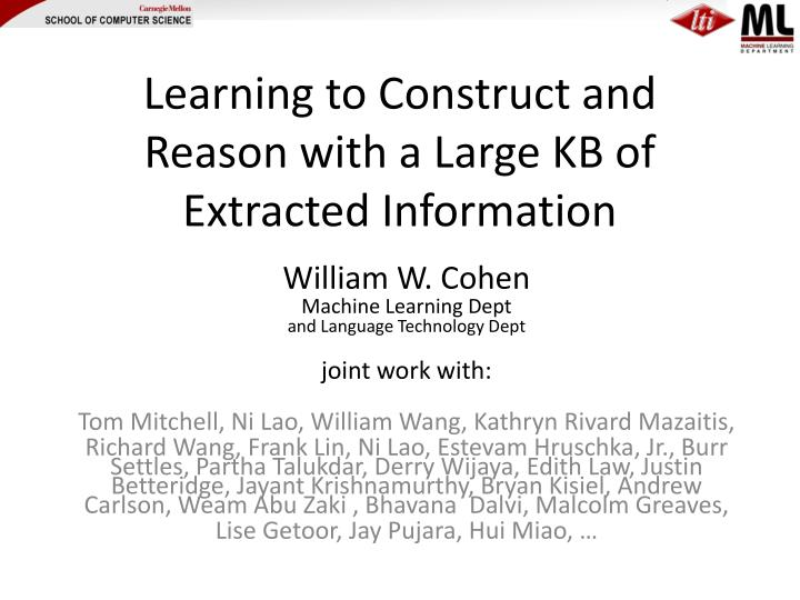 learning to construct and reason with a large kb of extracted information n.