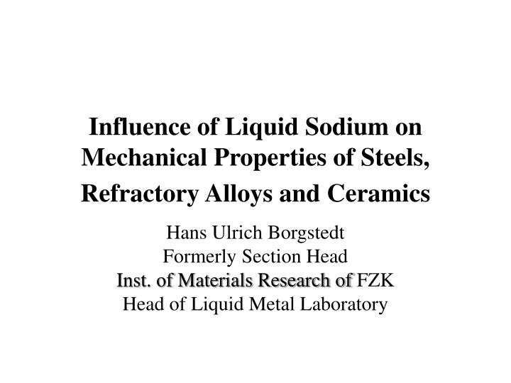 influence of liquid sodium on mechanical properties of steels refractory alloys and ceramics n.