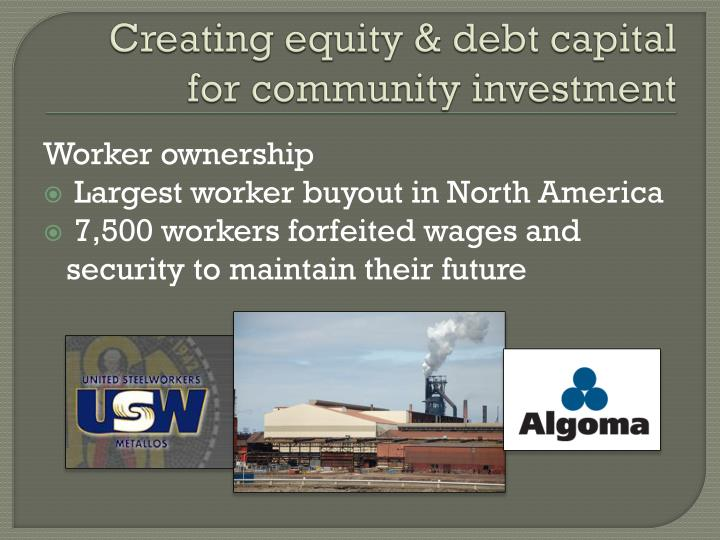 Creating equity & debt capital for community investment
