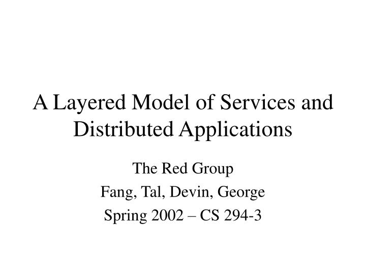 a layered model of services and distributed applications n.