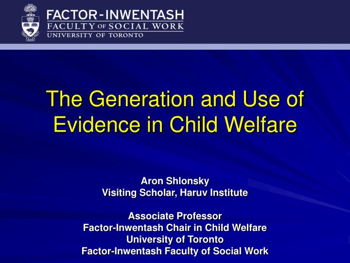 the generation and use of evidence in child welfare n.