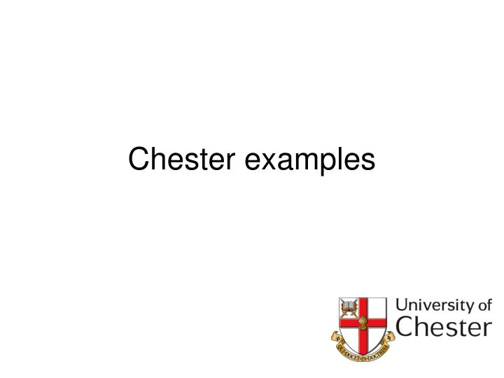 Chester examples