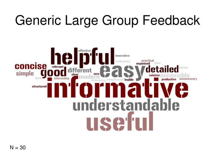 Generic Large Group Feedback