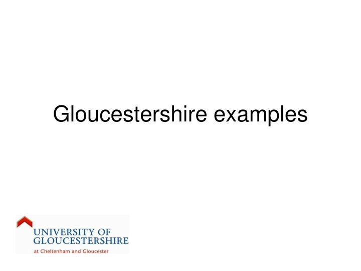 Gloucestershire examples