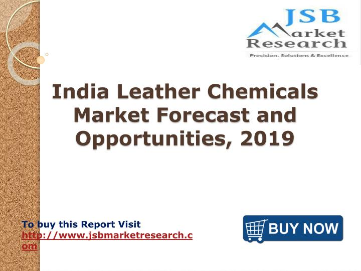 india leather chemicals market forecast and opportunities 2019 n.