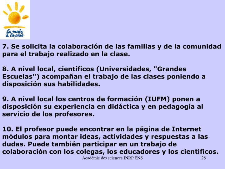 7. Se solicita la colaboración de las familias y de la comunidad para el trabajo realizado en la clase.