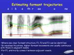 estimating formant trajectories