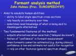 formant analysis method john holmes proc eurospeech 97