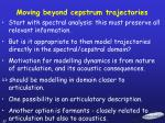 moving beyond cepstrum trajectories