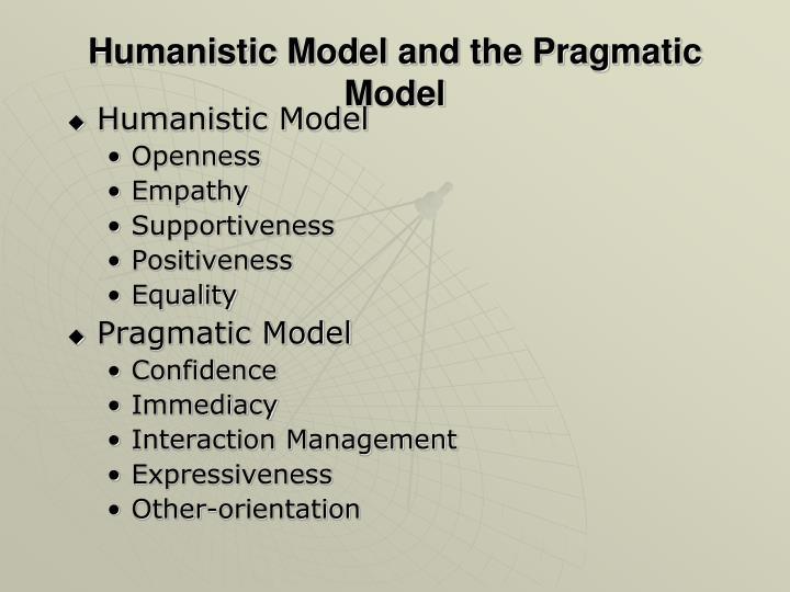 Humanistic Model and the Pragmatic Model