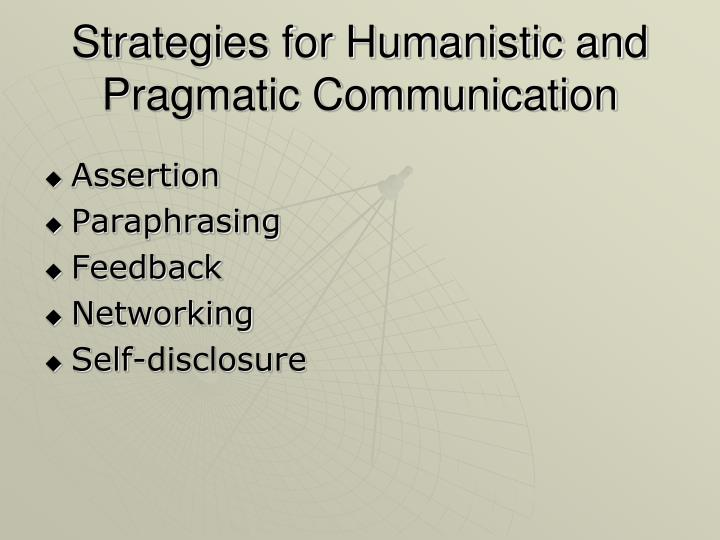 Strategies for Humanistic and Pragmatic Communication