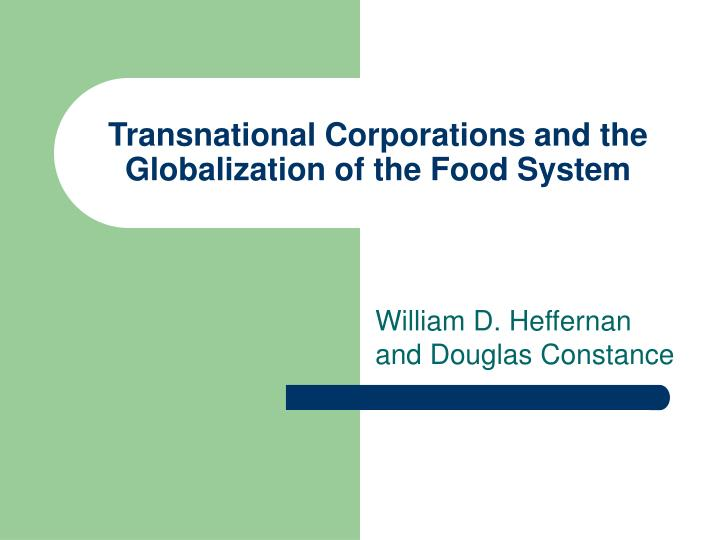 transnational corporations and the globalization of the food system n.