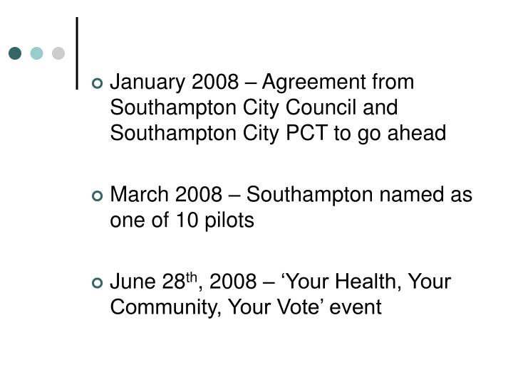 January 2008 – Agreement from Southampton City Council and Southampton City PCT to go ahead
